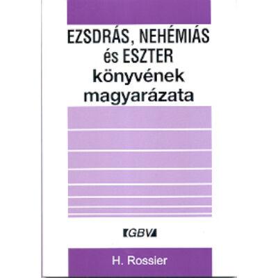 Ezsdrás, Nehemiás, Eszter Könyvének magarázata