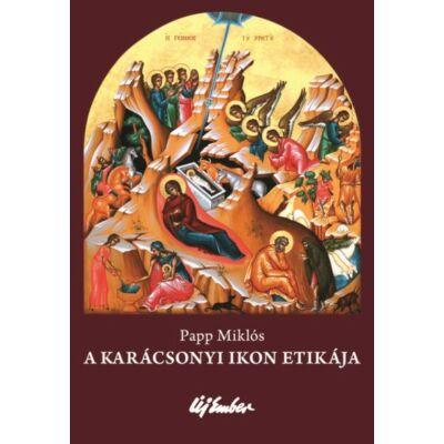Papp Miklós - A karácsonyi ikon etikája