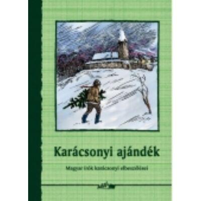 Karácsonyi ajándék - Magyar írók karácsonyi elbeszélései