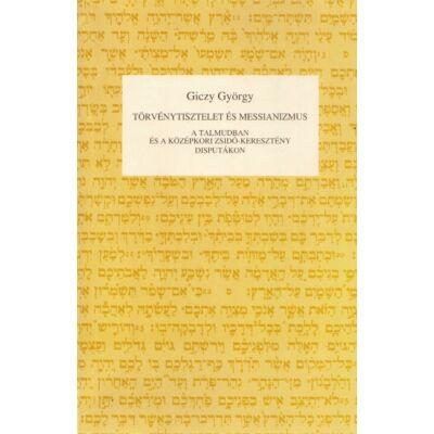 Törvénytisztelet és messianizmus