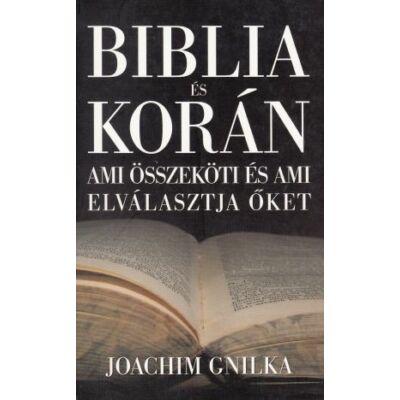 Biblia és Korán - Ami összeköti és ami elválasztja őket
