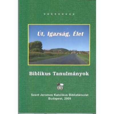 Út, igazság, élet-biblikus tanulmányok