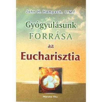 Gyógyulásunk forrása az Eucharisztia