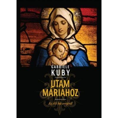 Utam Máriához - Az élő hit erejéről