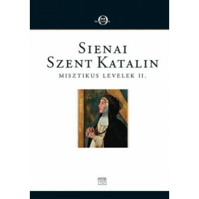 Sienai Szent Katalin Misztikus levelek II.
