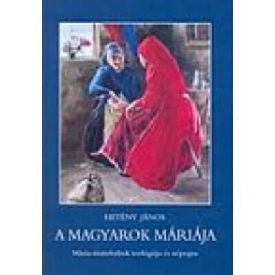 A magyarok Máriája