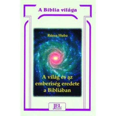 A világ és az emberiség eredete a Bibliában