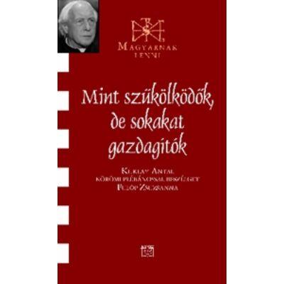 Mint szűkölködők, de sokakat gazdagítók  -Kuklay Antal plébánossal beszélget Fülöp Zsuzsanna