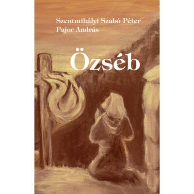 Szentmihályi Szabó Péter - Pajor András - Özséb