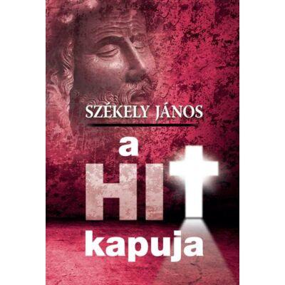 Székely János- A hit kapuja