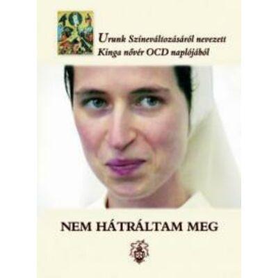 Nem hátráltam meg - Urunk Színeváltozásáról nevezett Kinga nővér OCD naplójából