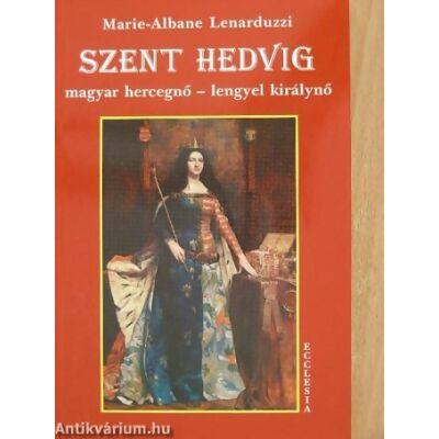 Szent Hedvig magyar hercegnő-lengyel királynő