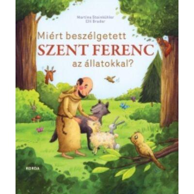 Miért beszélgetett Szent Ferenc az állatokkal?