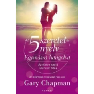Az 5 szeretetnyelv: Egymásra hangolva