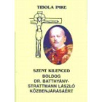 Szent kilenced Boldog Batthyány-Strattmann Lászlóhoz