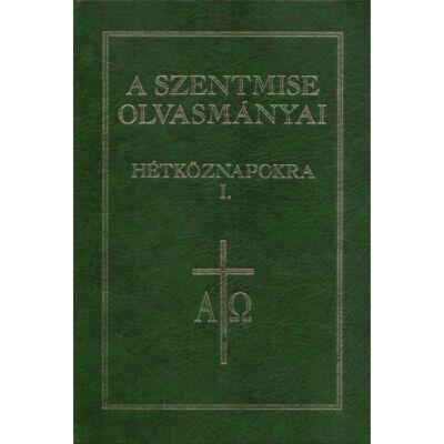 A szentmise olvasmányai hétköznapokra I.